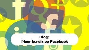 Tips voor meer bereik op Facebook