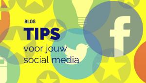 Tips tips tips voor jouw social media
